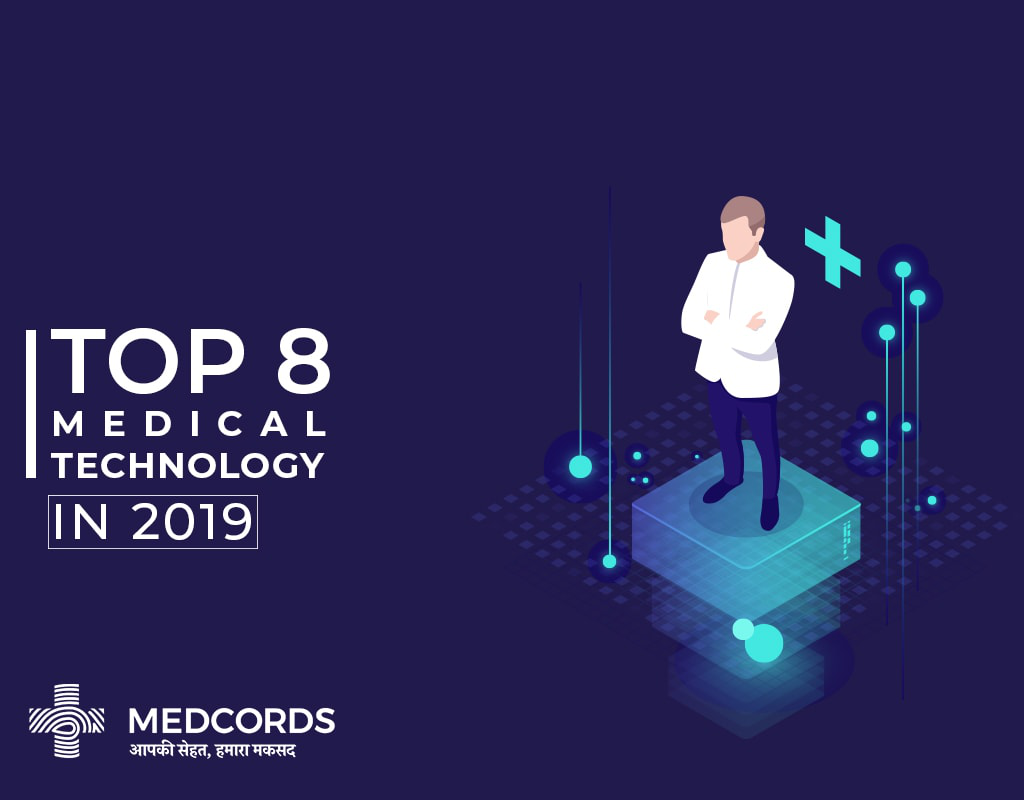 Top 8 Medical Technologies of 2019