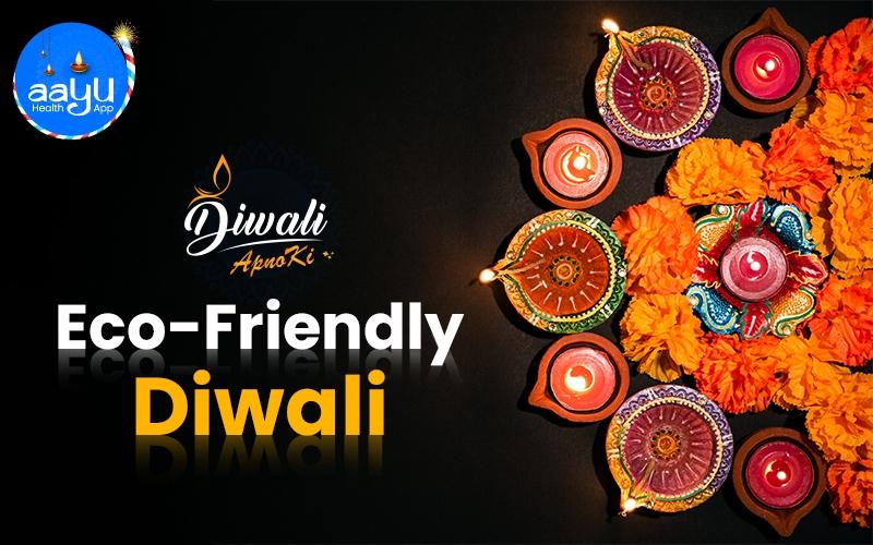 Diwali 2020: स्वास्थ्य और पर्यावरण दोनों के लिए सेहतमंद है eco-friendly Diwali, ऐसे करें सेलिब्रेट